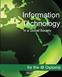 Information Technology in a Global Society for the Ib Diploma: Black and White Edition