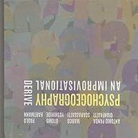 Psychogeography, An Improvisational Derive