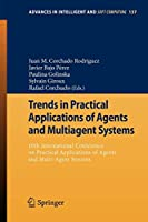 Trends in Practical Applications of Agents and Multiagent Systems: 10th International Conference on Practical Applications of Agents and Multi-Agent Systems (Advances in Intelligent and Soft Computing)