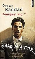 Pourquoi Moi ?. Omar M'a Tuer