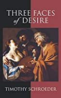 Three Faces of Desire (Philosophy of Mind) by Timothy Schroeder(2004-08-12)