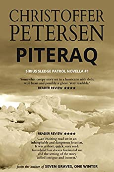 Piteraq: A short story of survival on the icy coast of Greenland (The Sirius Sledge Patrol Book 1) by [Petersen, Christoffer]