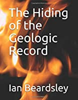 The Hiding of the Geologic Record