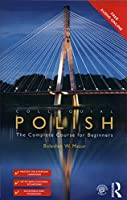 Colloquial Polish: The Complete Course for Beginners (Colloquial Series (Book Only))