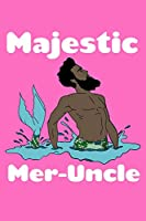 Majestic Meruncle: Pitman Journal Notebook