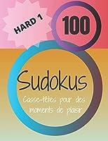 100 Sudokus: Casse-Têtes pour des moments de plaisir (Hard)