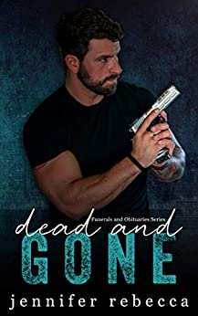 Dead and Gone (Funerals and Obituaries Book 2) by [Rebecca, Jennifer]