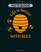 Notebook: life is better with bees beehive honey1 - 50 sheets, 100 pages - 8 x 10 inches