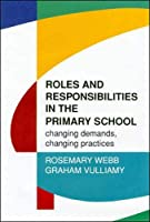 Roles and Responsibilities in the Primary School: Changing Demands, Changing Practices