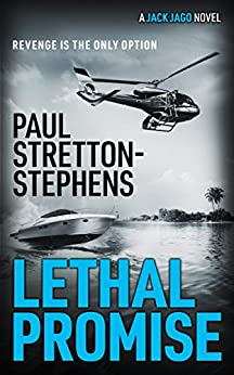 Lethal Promise : (A Jack Jago Thriller - Book # 3) by [Stretton-Stephens, Paul]