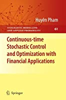 Continuous-time Stochastic Control and Optimization with Financial Applications (Stochastic Modelling and Applied Probability) by Huy?n Pham(2010-11-19)
