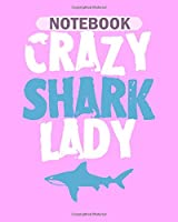 Notebook: crazy shark lady shark - 50 sheets, 100 pages - 8 x 10 inches