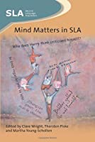 Mind Matters in SLA (Second Language Acquisition)