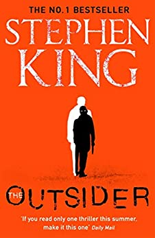 The Outsider: The No.1 Sunday Times Bestseller by [King, Stephen]