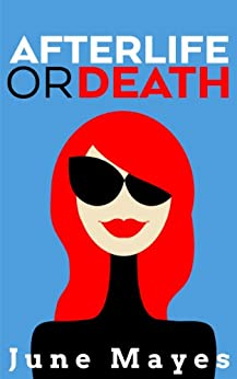 Afterlife or Death (The Afterlife Book 1) by [Mayes, June]