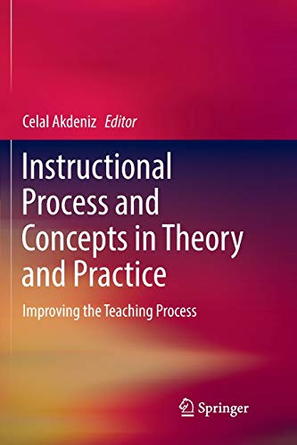 Download Instructional Process and Concepts in Theory and Practice: Improving the Teaching Process 9811096384