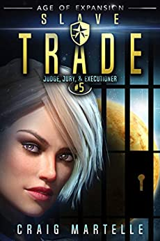 Slave Trade: A Space Opera Adventure Legal Thriller (Judge, Jury, & Executioner Book 5) by [Martelle, Craig, Anderle, Michael]