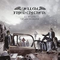 ALL MY LOVE/YOU ARE THE REASON by Yellow Fried Chickenz (2011-12-28)