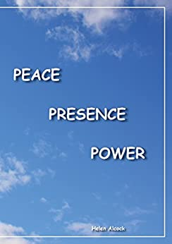 Peace Presence Power by [Alcock, Helen]