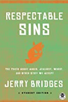 Respectable Sins: The Truth About Anger, Jealousy, Worry, and Other Stuff We Accept (Th1nk)