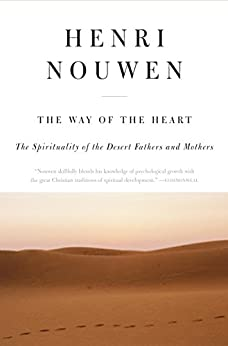 [Nouwen, Henri J. M.]のThe Way of the Heart: The Spirituality of the Desert Fathers and Mothers