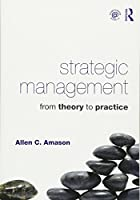 Strategic Management: From Theory to Practice