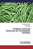 Fertilizer and Crop Geometry for Clusterbean Varieties【洋書】 [並行輸入品]