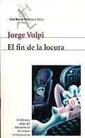 El Fin De LA Locura / An End to Madness