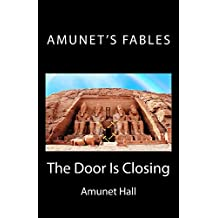 Amunet's Fables: The Door is Closing