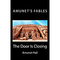 Amunet's Fables: The Door is Closing (English Edition)