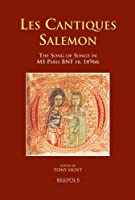 Les Cantiques Salemon: The Song of Songs in Ms Paris Bnf Fr. 14966 (Medieval Women, Text And Contexts)