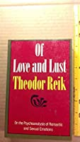 Of Love and Lust: On the Psychoanalysis of Romantic and Sexual Emotions