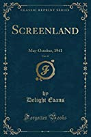 Screenland, Vol. 43: May-October, 1941 (Classic Reprint)