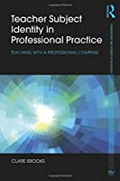 Teacher Subject Identity in Professional Practice (Foundations and Futures of Education)