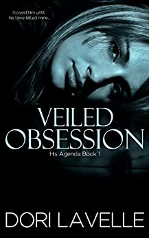 Veiled Obsession (His Agenda 1) by [Lavelle, Dori]