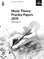 Music Theory Practice Papers 2019, ABRSM Grade 8 (Theory of Music Exam papers & answers (ABRSM))