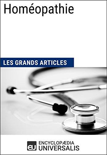 Homéopathie: Les Grands Articles d'Universalis (French Edition)
