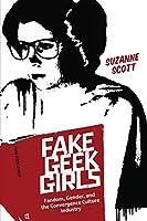 Fake Geek Girls (Critical Cultural Communication)