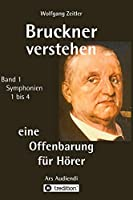 Bruckner Verstehen - Eine Offenbarung Fuer Hoerer