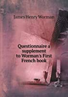 Questionnaire a Supplement to Worman's First French Book