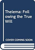 Thelema: Following the True Will