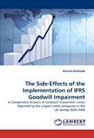 The Side-Effects of the Implementation of Ifrs Goodwill Impairment