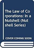 The Law of Corporations: In a Nutshell (Nutshell Series)