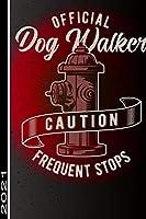 Offical Dog Walker Caution Frequent Stops 2021: 365 Seiten Jahreplaner 2021.  Ideal Fuer Termine Und Notizen. Auch Als Tgaebuch Geeignet