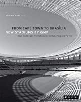 From Cape Town to Brasilia: New Stadia from the Architects von Gerkan, Marg und Partner