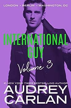 International Guy: London, Berlin, Washington, DC (International Guy Volumes Book 3) by [Carlan, Audrey]