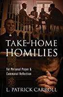 Take-Home Homilies: For Personal Prayer & Communal Reflection