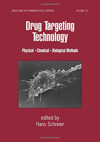 Download Drug Targeting Technology: Physical Chemical Biological Methods (Drugs and the Pharmaceutical Sciences) 0824705807