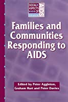 Families and Communities Responding to AIDS (Social Aspects of AIDS)