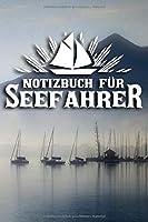 Notizbuch fuer Seefahrer: DIN A5 Notizbuch liniert